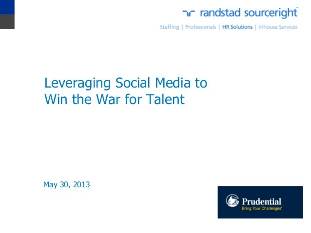 Leveraging Social Media to Win the War for Talent  May 30, 2013