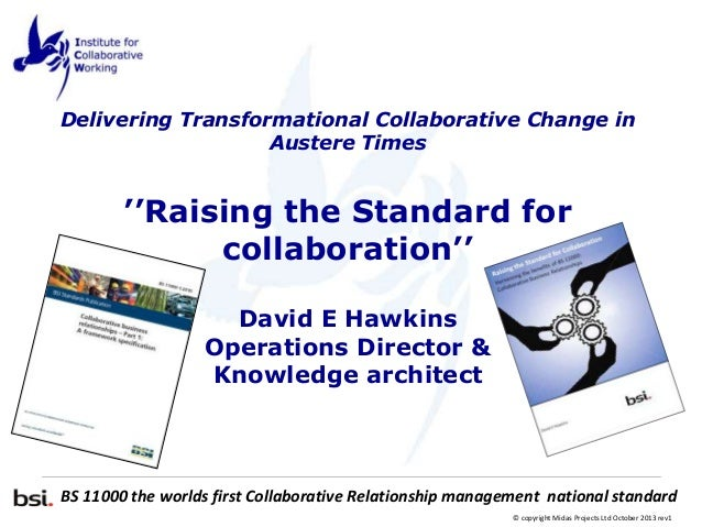 Raising the standard for collaboration – delivering transformational collaborative change in austere times