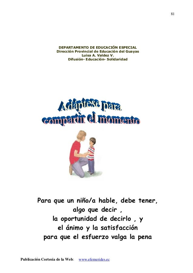 81  DEPARTAMENTO DE EDUCACIÓN ESPECIAL Dirección Provincial de Educación del Guayas Luisa A. Valdez V. Difusión- Educación...