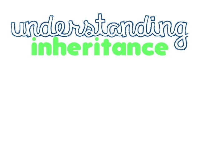 Understanding Inheritance