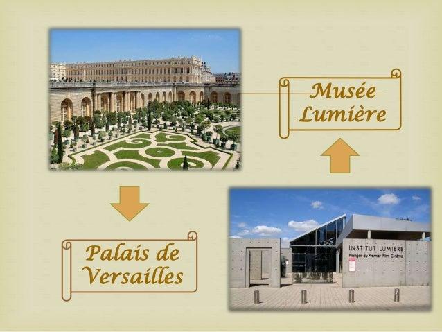   Palais de Versailles  Musée Lumière