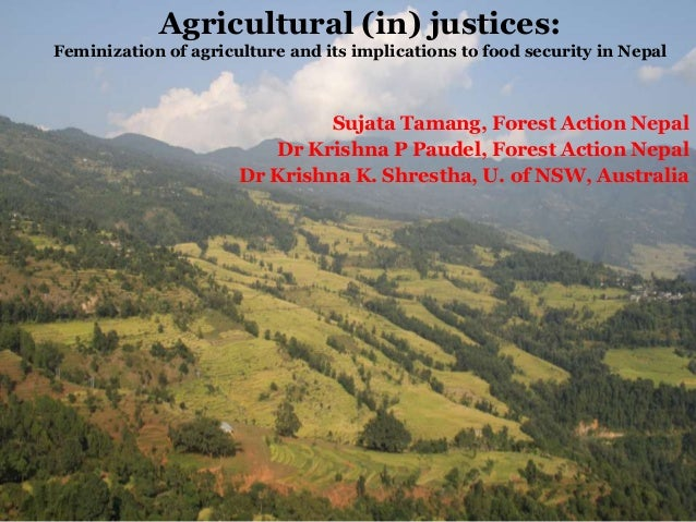 Agricultural (in) justices: Feminization of agriculture and its implications to food security in Nepal  Sujata Tamang, For...