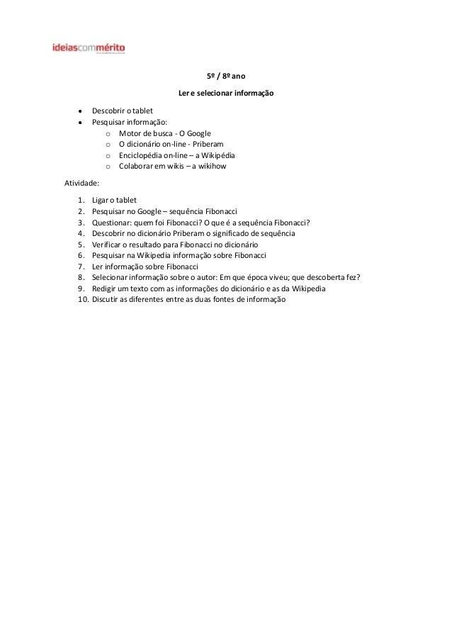 5º / 8º ano Ler e selecionar informação Descobrir o tablet Pesquisar informação: o Motor de busca - O Google o O dicionári...