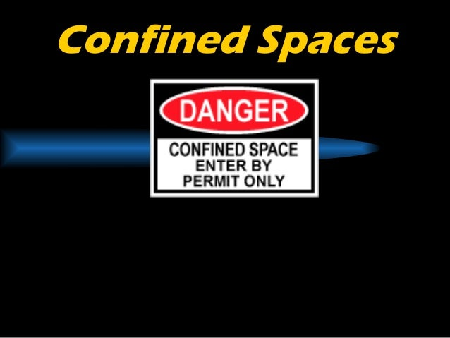 Confined SpacesConfined Spaces