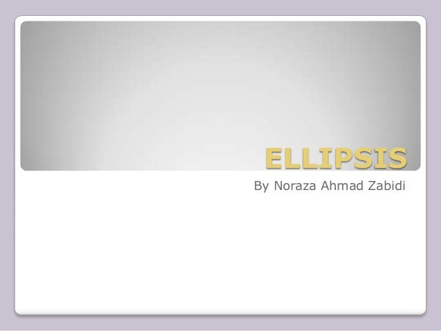 ELLIPSIS By Noraza Ahmad Zabidi
