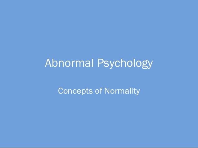 Abnormal Psychology Concepts of Normality