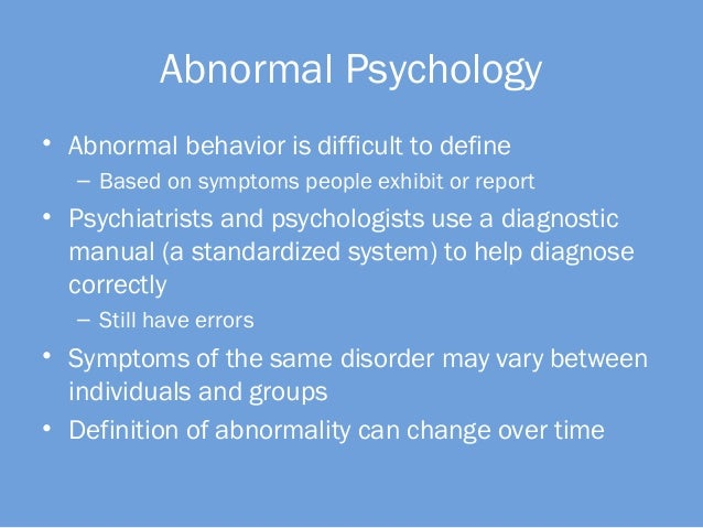 what are the differences between normal and abnormal psychology Whats the difference between abnormal and eccentric in considering both the from psychology 115 at montgomery college.