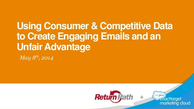 Using Consumer & Competitive Data to Create Engaging Emails and an Unfair Advantage May 8th, 2014