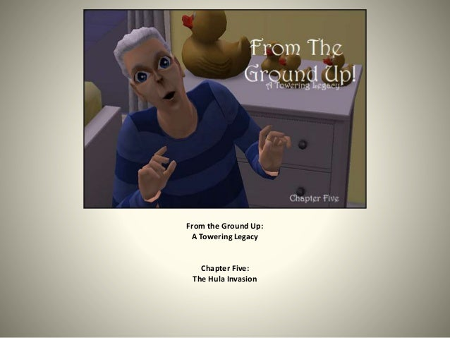 From the Ground Up: A Towering Legacy Chapter Five: The Hula Invasion