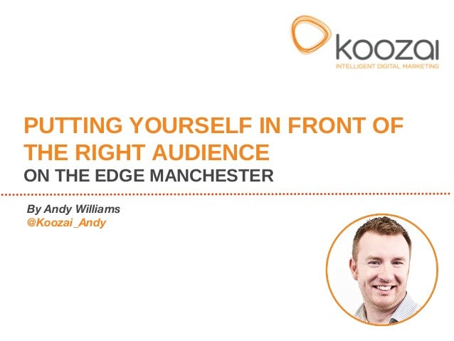 "Andy Williams: ""Putting Yourself In Front Of The Right Audience"""