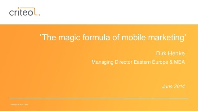 The Magic Formula of Mobile Marketing by Criteo - ArabNet Digital Summit 2014