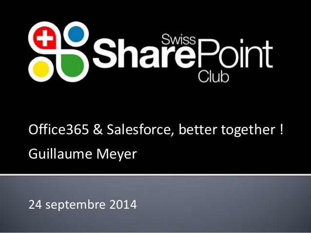 Office365 & Salesforce, bettertogether!  Guillaume Meyer  24 septembre 2014
