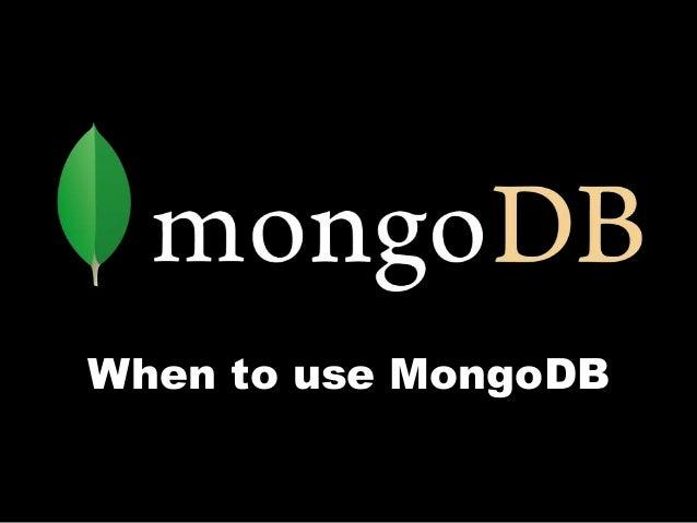 When to use MongoDB