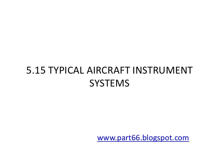 EASA PART-66 MODULE 5.15 : TYPICAL AIRCRAFT INSTRUMENT SYSTEMS