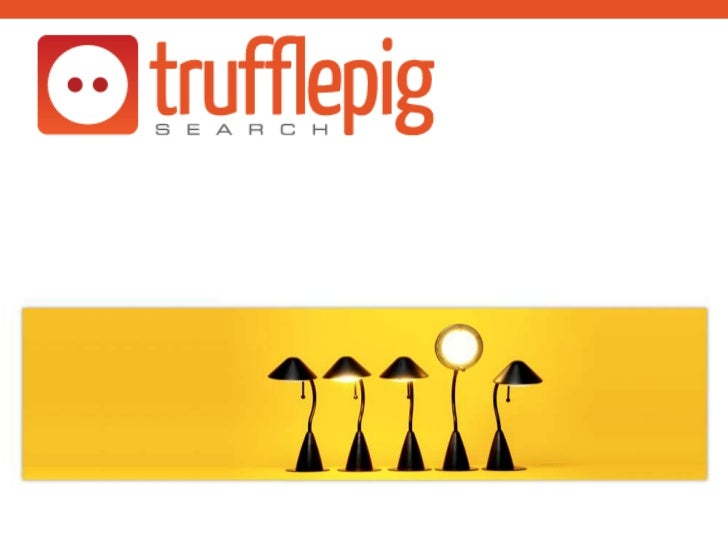    Trufflepig Search recruits business-savvy social    media-fluent communications and marketing    professionals for cli...