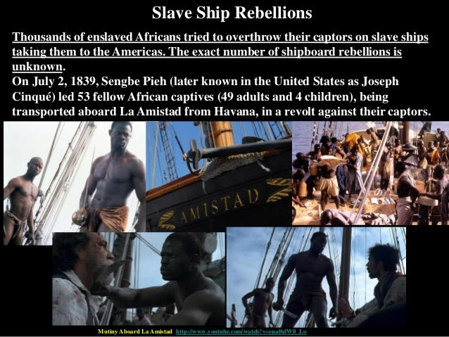 Slave Ship Rebellions Thousands of enslaved Africans tried to overthrow their captors on slave ships taking them to the Am...