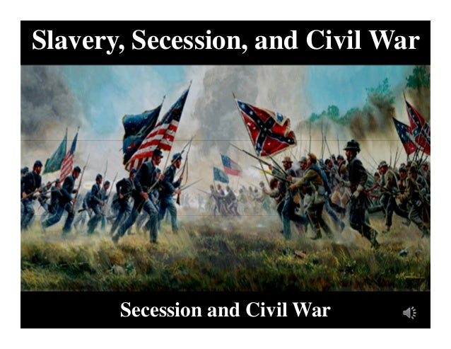 american civil war secession essay Important in the american civil war many important studies of the civil war barely discuss why the north decided to fight the south after it seceded, instead focusing almost entirely on the decision-making of the.