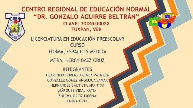 """CENTRO REGIONAL DE EDUCACIÓN NORMAL """"DR. GONZALO AGUIRRE BELTRÁN"""" CLAVE: 30DNL0002X TUXPAN, VER LICENCIATURA EN EDUCACIÓN ..."""