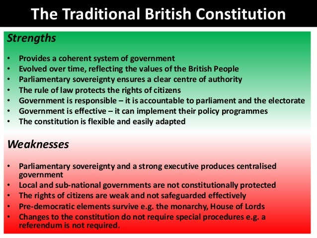 the strengths of the uk constitution essay More essay examples on politics rubric an advantage of the uk constitution is that it takes into account of changing views for example, in 1997 the changing of the hereditary peer system and also further reforms to change the structure of parliament.