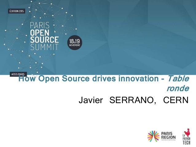 Javier SERRANO, CERN How Open Source drives innovation - Table ronde