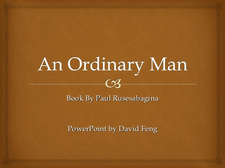bookreport on an ordinary man Animal farm: book report orwell dared to venture where no man has ever gone before, showing the rise, fall, and everything in between of the whole stalinist era it's not just an ordinary representation of the stalin era.