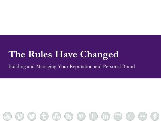standing together. moving forward. Building and Managing Your Reputation and Personal Brand The Rules Have Changed