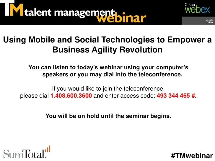 Using Mobile and Social Technologies to Empower a           Business Agility Revolution       You can listen to today's we...
