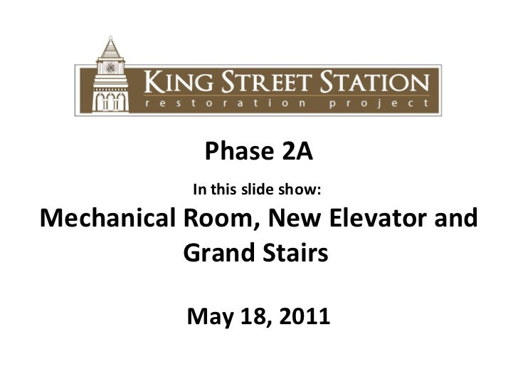 Phase 2A In this slide show:  Mechanical Room, New Elevator and Grand Stairs  May 18, 2011