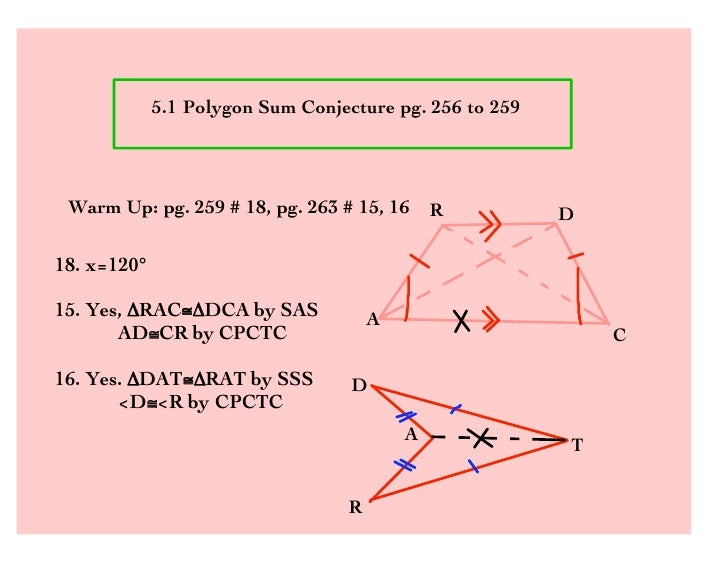 5.1 Polygon Sum Conjecture pg. 256 to 259      Warm Up: pg. 259 # 18, pg. 263 # 15, 16      R          D  18. x=120°  15. ...
