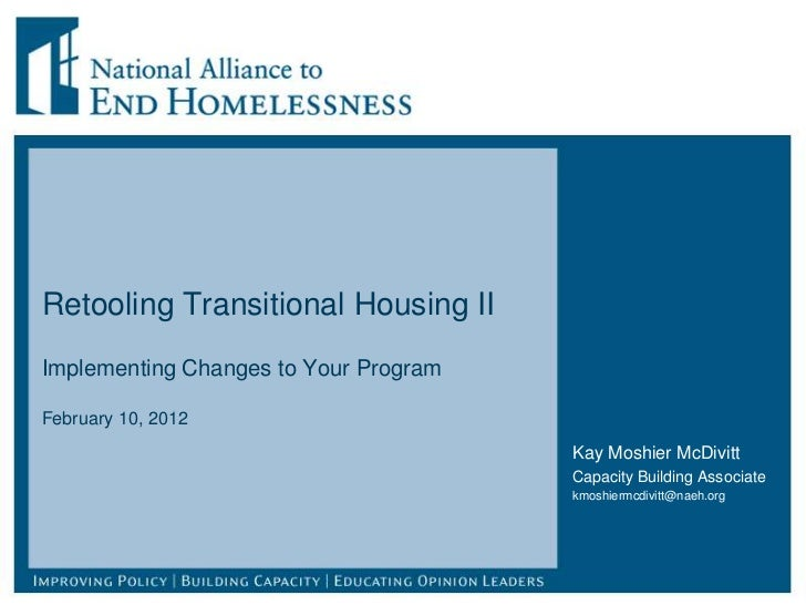 Retooling Transitional Housing IIImplementing Changes to Your ProgramFebruary 10, 2012                                    ...
