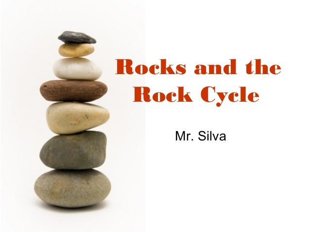 5.1 the rock cycle