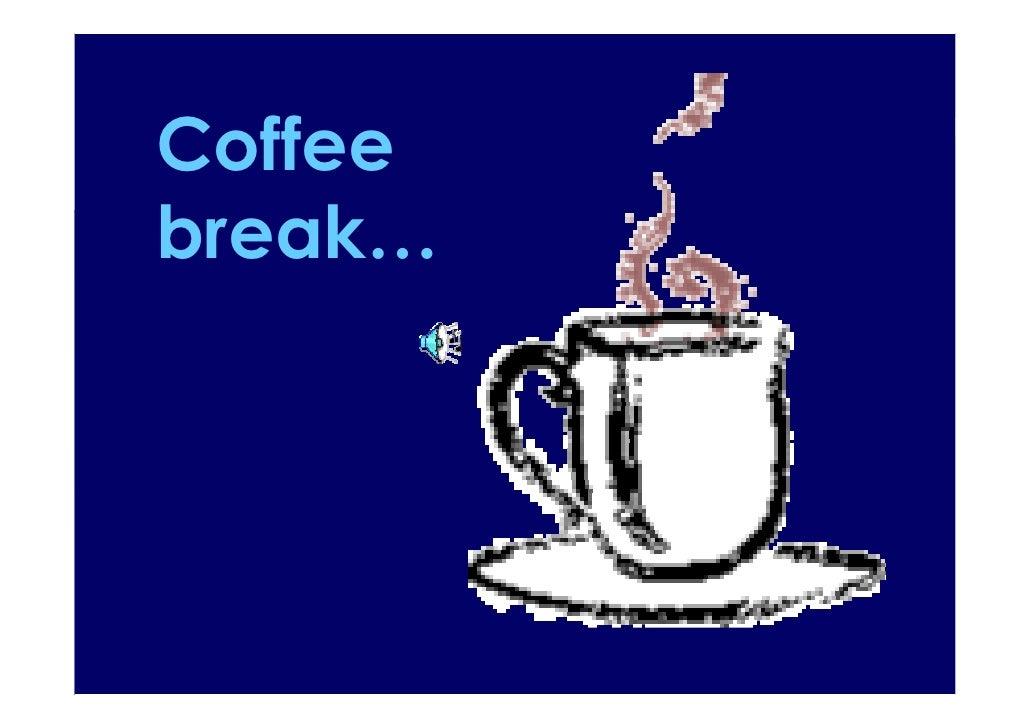 Coffee break…