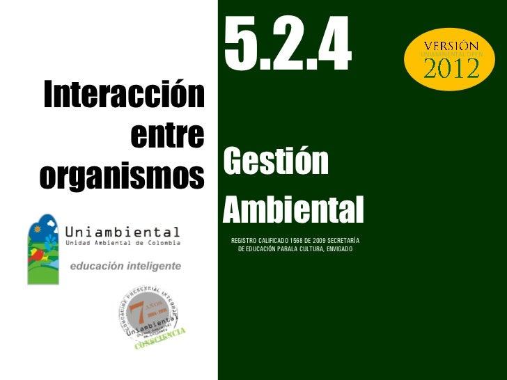 5.2.4                                          UNIAMBIENTAL OPENInteracción      entreorganismos  Gestión            Ambie...