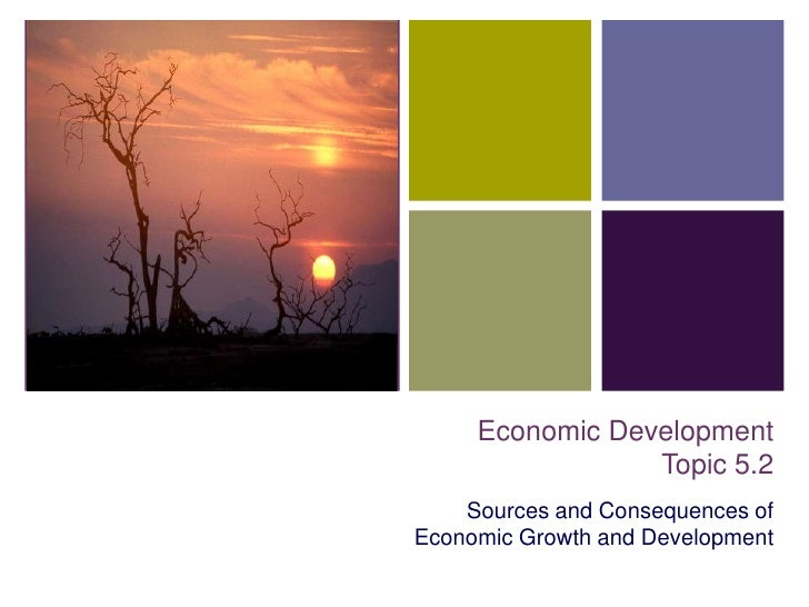 +              Economic Development                      Topic 5.2         Sources and Consequences of     Economic Growth...