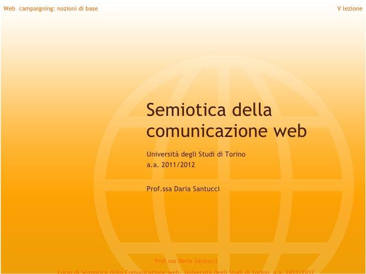 Web campaigning: nozioni di base                                      V lezione                                   Semiotic...