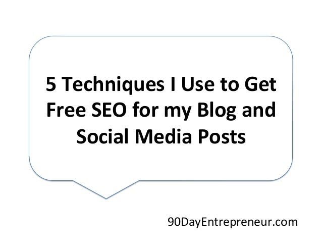 5 Techniques I Use to Get Free SEO for My Blog and Social Media Posts