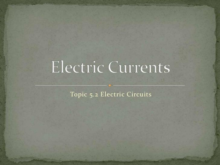 Topic 5.2 Electric Circuits