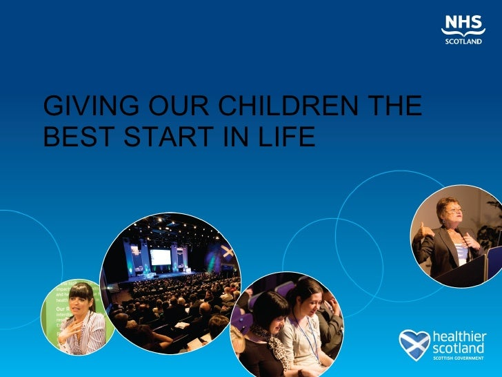 GIVING OUR CHILDREN THE BEST START IN LIFE