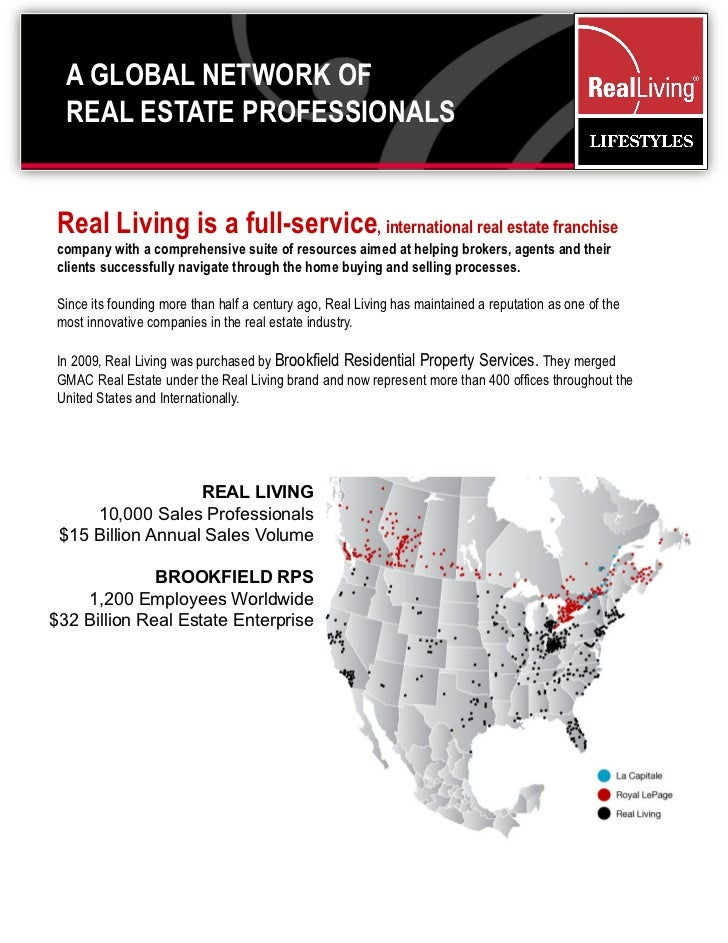 A GLOBAL NETWORK OF  REAL ESTATE PROFESSIONALSReal Living is a full-service, international real estate franchisecompany wi...
