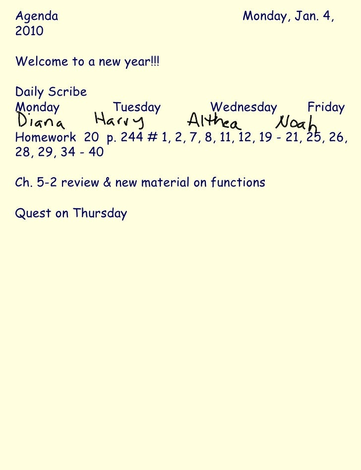 Agenda Monday, Jan. 4, 2010 Welcome to a new year!!! Daily Scribe Monday Tuesday Wednesday Friday Homework  20  p. 244 # 1...