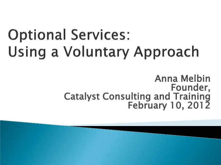 Anna Melbin                       Founder,Catalyst Consulting and Training             February 10, 2012