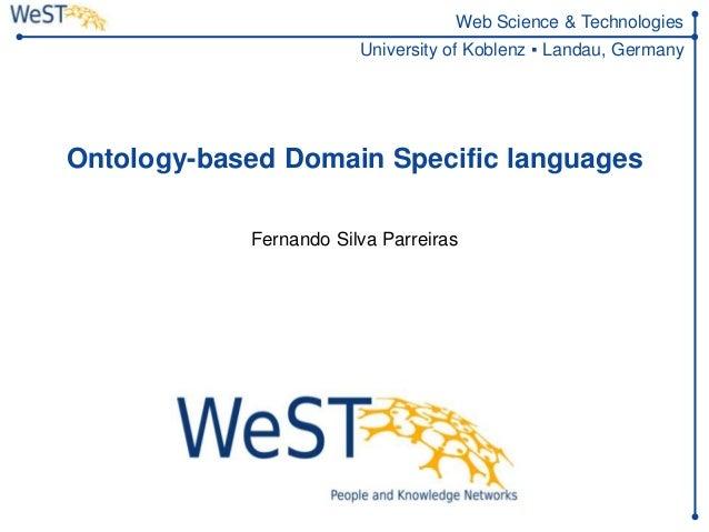 Web Science & Technologies                        University of Koblenz ▪ Landau, GermanyOntology-based Domain Specific la...