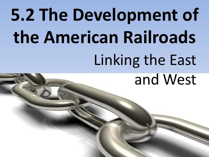 5.2 the development of the american railroads