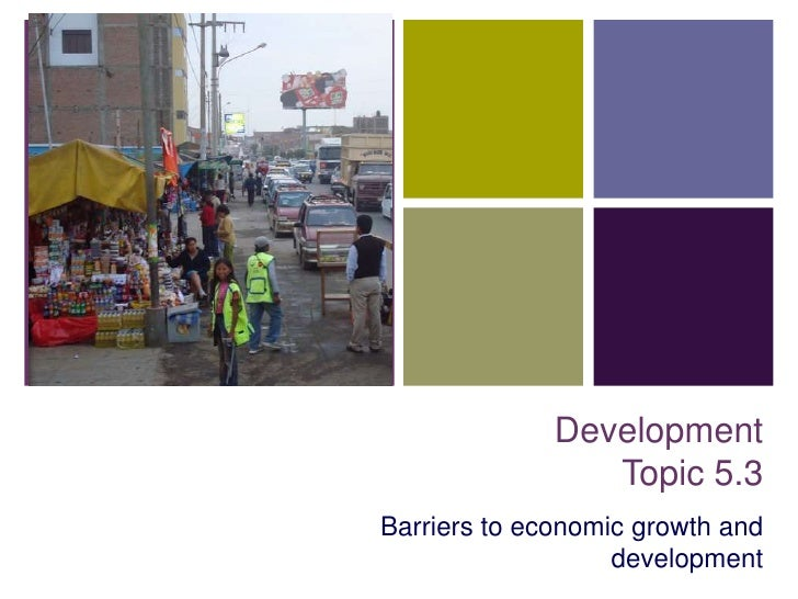 +                       Development                      Topic 5.3     Barriers to economic growth and                    ...