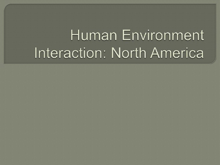 Human Environment Interaction: North America<br />