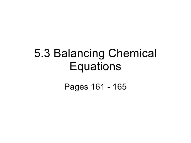 5.3 Balancing Chemical Equations Pages 161 - 165