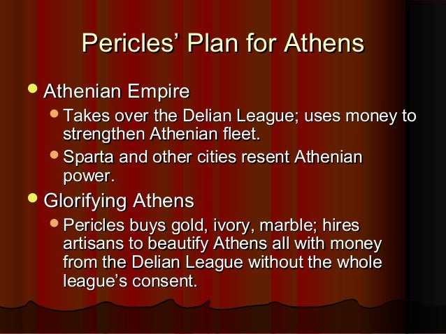 in the eyes pericles what are the ideals of athenian democracy To shirk one's responsibilities was not only rare but reprehensible in the eyes of the greek citizen  under pericles, athenian democracy  this was the ideal .