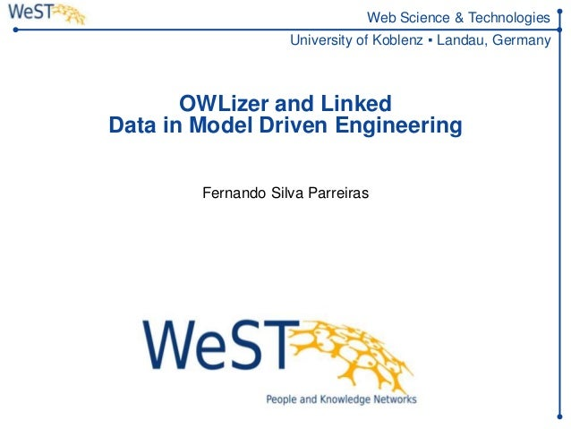Web Science & Technologies                    University of Koblenz ▪ Landau, Germany       OWLizer and LinkedData in Mode...