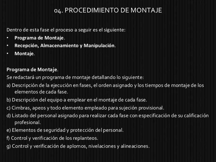 <ul><li>04. PROCEDIMIENTO DE MONTAJE </li></ul><ul><li>Dentro de esta fase el proceso a seguir es el siguiente: </li></ul>...