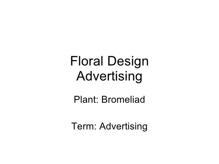 Floral Design Advertising Plant: Bromeliad Term: Advertising